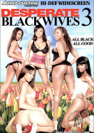 Desperate Black Wives 3 Porn Movie
