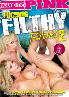 Fucking Filthy Bitches 2 Porn Video