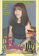 More Dirty Debutantes #109 Porn Movie