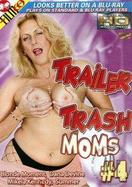 Trailer Trash Moms #4 Porn Movie