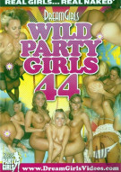 Dream Girls: Wild Party Girls #44 Porn Movie
