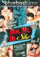 Him, Me Or She Vol. 2 Porn Video