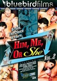 Him, Me Or She Vol. 2 Porn Video