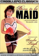 Born to be Maid Porn Movie