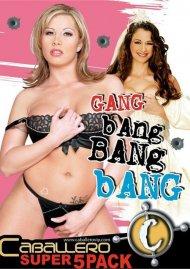 Gang Bang Bang Bang 5  Pack Porn Movie