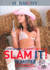 Slam It! In Harder Porn Movie