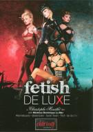 Fetish De Luxe Porn Movie