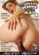 Gimme That Big White Ass 4 Porn Video