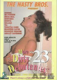 More Dirty Debutantes #23 Porn Movie