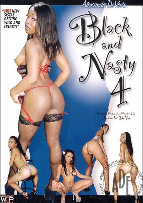 Black and Nasty 4