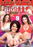 Big Tit Brotha Lovers 9 Porn Video