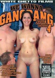 We Wanna Gangbang Your Mom 4 Porn Video