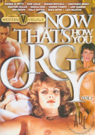 Now That's How You Orgy Vol. 1 Porn Video