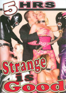Strange Is Good Porn Movie
