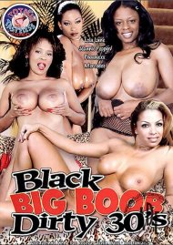 Black Big Boob Dirty 30s Porn Video