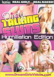 Dirty Talking Sluts: Humiliation Edition Porn Movie