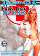 Fuck That Nurse! Porn Video