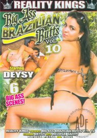 Big Ass Brazilian Butts Vol. 10 Porn Movie