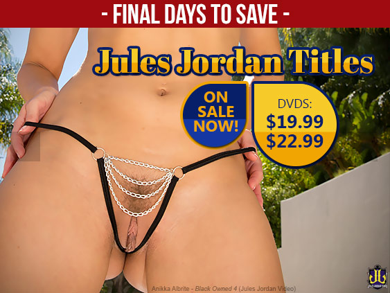 Buy Jules Jordan porn movies on sale now at $19.99 and $22.99.
