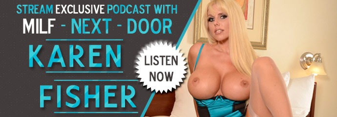 Listen to exclusive podcast with pornstar Karen Fisher.