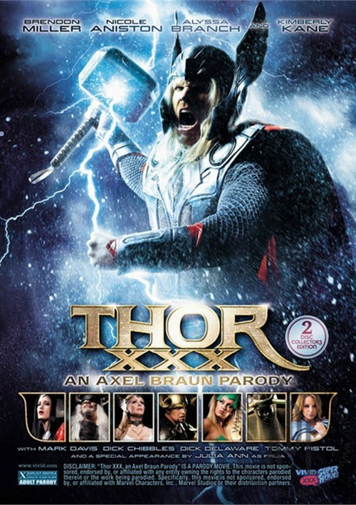 Thor XXX: An Axel Braun Parody The mighty Thor, played by award-winning actor Brendon Miller, battles the Frost Giants and suffers minor wounds...only to be betrayed by his own half-brother Loki, who tricks him into hurtling his hammer Mjolnir to Midgard after assuming Thor's identity to seduce Sif. What follows is a trip to Earth, a fever dream hospital stay, an encounter with The Temptress and The Executioner, and a series of epic battles and even more epic sex that only the legendary Axel Braun could conceive!